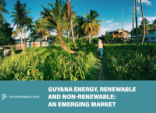 Guyana Energy as an Emerging Market   Transformation Holdings